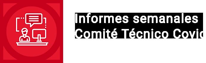 Informes semanales Comité Técnico Covid