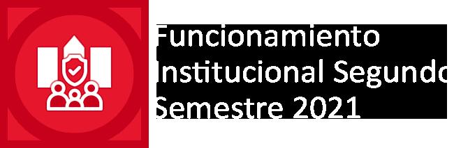 Funcionamiento Institucional Primer Semestre 2021